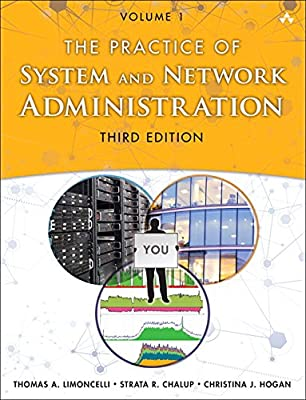 The Practice of System and Network Administration: Volume 1 (3rd Edition)