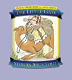 Nick Butterworth The Little Gate: Stories Jesus Told