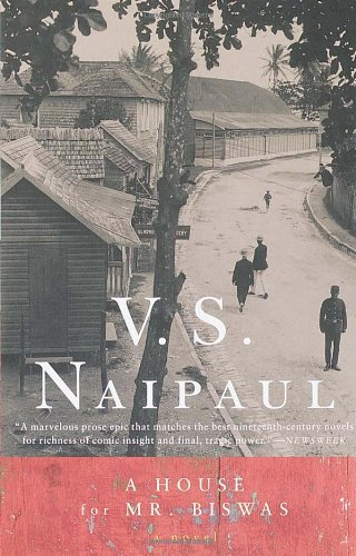 V.S. Naipaul: A House for Mr. Biswas (Vintage International)