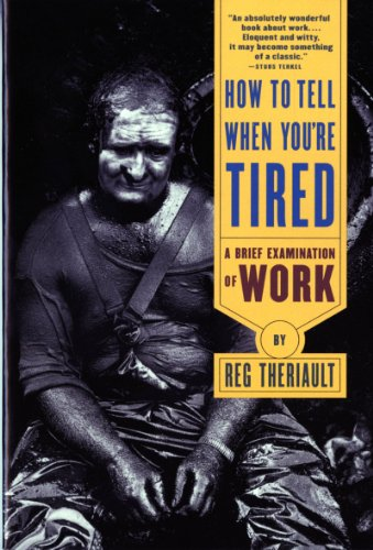 How to Tell When You're Tired: A Brief Examination of Work (Norton Paperbacks)