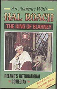 An Audience with Hal Roach - The King of Blarney, Ireland's International Comedian