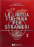 La lingua italiana per stranieri. Corso elementare e intermedio