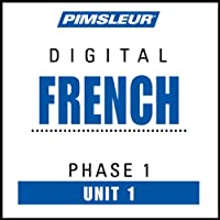French Phase 1, Unit 01: Learn to Speak and Understand French with Pimsleur Language Programs  by Pimsleur