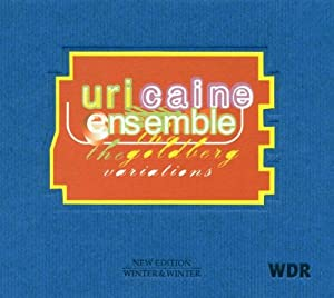 Goldberg Variations: Aria and 70 Variations Adapted, Arranged and Composed by Uri Caine