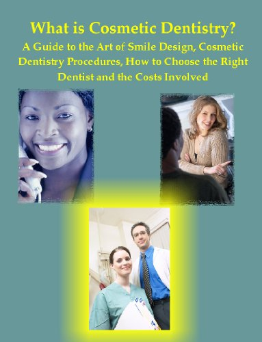 What is Cosmetic Dentistry? A Guide to the Art of Smile Design, Cosmetic Dentistry Procedures, How to Choose the Right Dentist and the Costs Involved