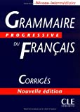 Grammaire Progressive Du Francais Corrigés (Answer Key) (French Edition)