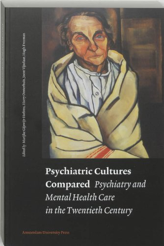 Psychiatric Cultures Compared: Psychiatry and Mental Health Care in the Twentieth Century