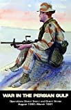 War in the Persian Gulf Operations Desert Shield and Desert Storm: August 1990 - March 1991