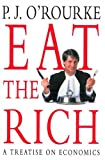 P. J. O'Rourke Eat the Rich