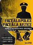 Face � la police / Face � la justice...