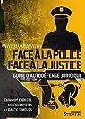 Face à la police / Face à la justice : Guide d'autodéfense juridique par Escondida