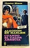 ALGODON EN HARLEM - CUANDO EL CALOR ARRECIA