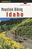 img - for Mountain Biking Idaho (State Mountain Biking Series) book / textbook / text book