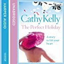 The Perfect Holiday (       UNABRIDGED) by Cathy Kelly Narrated by Aoife McMahon