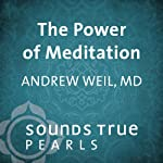 Power of Meditation: Using Concentration and Relaxation to Improve Your Health and Well-Being | Andrew Weil