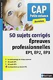 50 Sujets corrigés CAP Petite Enfance