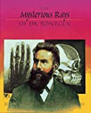 img - for The Mysterious Rays of Dr. Rontgen book / textbook / text book