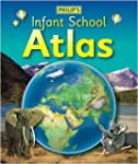 Philip's Infant School Atlas: For 5-7...