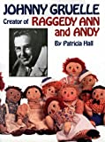 img - for Johnny Gruelle, Creator of Raggedy Ann and Andy book / textbook / text book