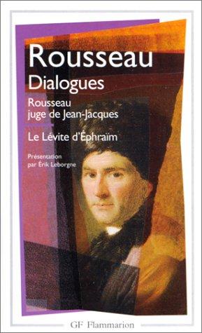 Dialogues de Rousseau juge de Jean-Jacques ; suivis de Le Lévite d'Ephraïm