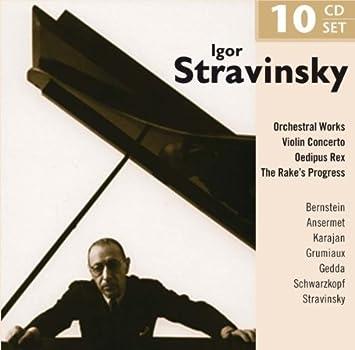 Igor Stravinsky: Orchestral Works, Violin Concerto, Oedipus Rex, The Rake's Progress