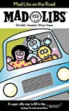 img - for [(Mad Libs on the Road )] [Author: Roger et al Price] [Aug-2004] book / textbook / text book
