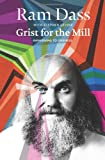 Grist for the Mill: Awakening to Oneness (0062235915) by Dass, Ram