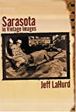 img - for Sarasota: A Sentimental Journey In Vintage Images book / textbook / text book