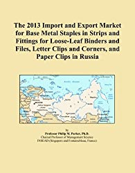 The 2013 Import and Export Market for Base Metal Staples in Strips and Fittings for Loose-Leaf Binders and Files, Letter Clips and Corners, and Paper Clips in Russia