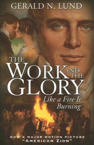 Like a Fire Is Burning (Work and the Glory), Lund,Gerald N.