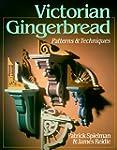Victorian Gingerbread: Patterns & Tec...