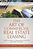 The Art Of Commercial Real Estate Leasing: How To Lease A Commercial Building And Keep It Leased (A Rick Dad Library Series)
