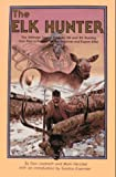 img - for The Elk Hunter book / textbook / text book