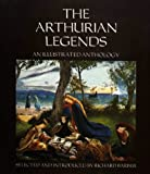 Arthurian Legends: An Illustrated Anthology (0851151108) by Richard Barber