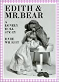 Edith & MR Bear (0613278011) by Dare Wright