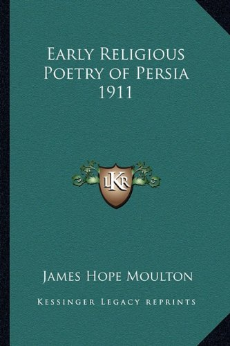 Early Religious Poetry of Persia 1911