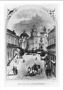 Amazon.com: Historic Print (L): [Inglesia matriz y plaza principal de