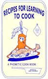 img - for Recipes for Learning to Cook: A Phonetic Cookbook book / textbook / text book