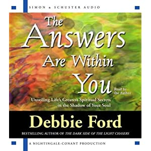 The Answers Are Within You - Debbie Ford