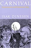 Carnival: Entertainments and Posthumous Tales (0226153045) by Isak Dinesen