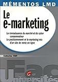Le e-marketing : La connaissance du marché et du cyber consommateur, Le positionnement et le marketing mix d'un site de vente en ligne...