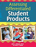 Assessing Differentiated Student Products: A Protocol for Development and Evaluation
