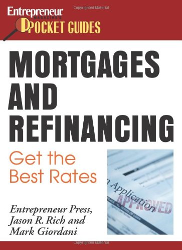 Mortgages and Refinancing : Get the Best Rates (Mortgages & Refinancing)