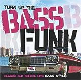 echange, troc Various Artists - Bass Funk: Ultimate Edition