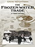 The Frozen-Water Trade (Thorndike American History)