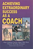 Achieving Extraordinary Success as a Coach