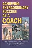 Achieving Extraordinary Success as a Coach