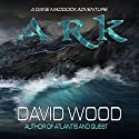Ark: A Dane Maddock Adventure Audiobook by David Wood Narrated by Jeffrey Kafer