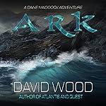 Ark: A Dane Maddock Adventure | David Wood