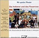Die Indianer und das Feuerross, 1 CD-...